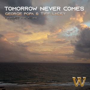TIFF LACEY/GEORGE POPA - Tomorrow Never Comes (Progressive Remix)