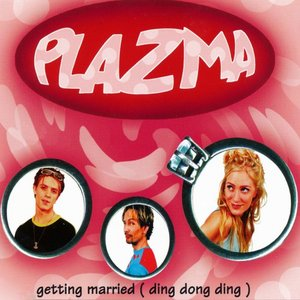 PLAZMA - Getting Married (Ding Dong Ding)