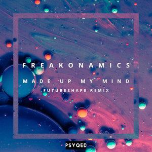 FREAKONAMICS - Made Up My Mind