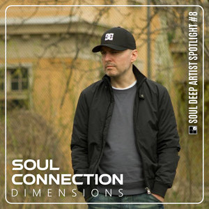 SOUL CONNECTION - Dimensions LP: Soul Deep Artist Spotlight Series #8