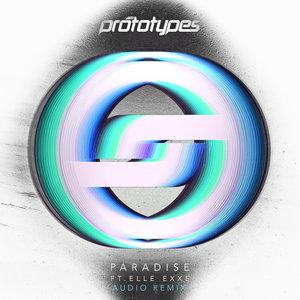 THE PROTOTYPES feat ELLE EXXE - Paradise (Audio Remix)
