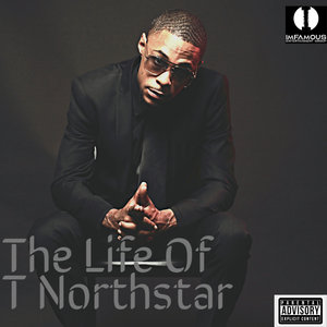 T NORTHSTAR - The Life Of T Northstar