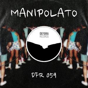 MANIPOLATO - Take Your Time
