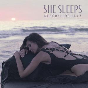 DEBORAH DE LUCA - She Sleeps