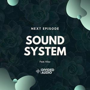 NEXT EPISODE feat KLIXZ - Sound System