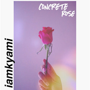 IAMKYAMI - Concrete Rose