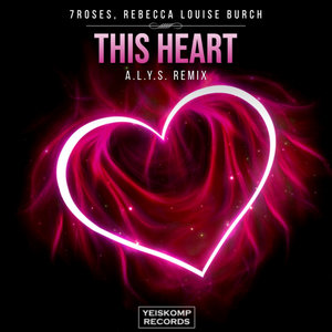 7ROSES/REBECCA LOUISE BURCH - This Heart