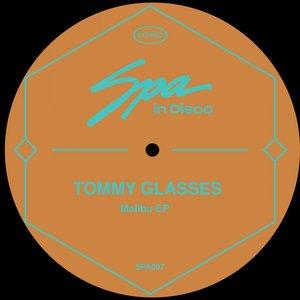 TOMMY GLASSES - Malibu EP