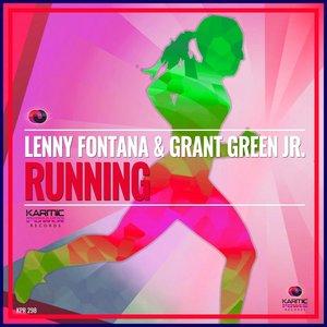 LENNY FONTANA/GRANT GREEN JR - Running