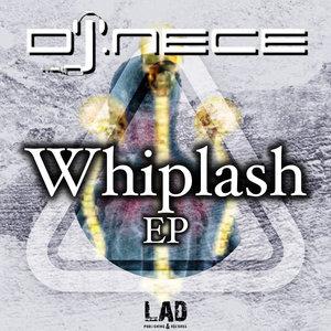DJ NECE - Whiplash