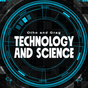 OTHO & GRAG - Technology & Science