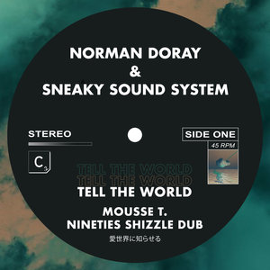 NORMAN DORAY & SNEAKY SOUND SYSTEM - Tell The World