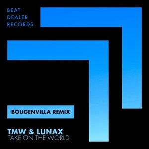 TMW/LUNAX/BOUGENVILLA - Take On The World