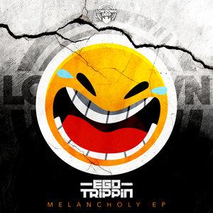 EGO TRIPPIN - Melancholy