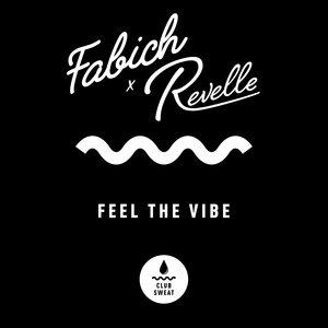 FABICH & REVELLE - Feel The Vibe