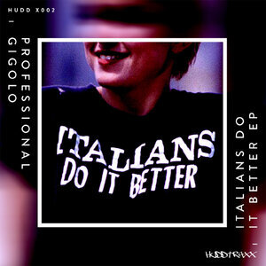PROFESSIONAL GIGOLO - Italians Do It Better EP