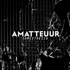 AMATTEUUR - Somesthesia
