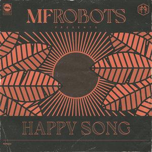 MF ROBOTS - Happy Song - Remixes