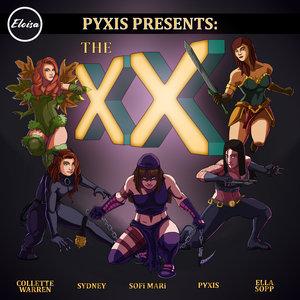 PYXIS - The XX