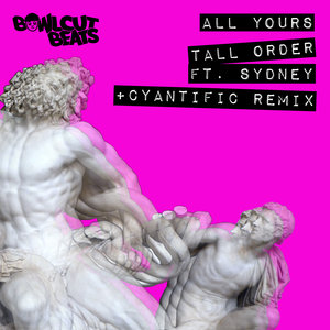 TALL ORDER (UK)/CYANTIFIC feat SYDNEY - All Yours