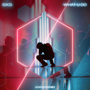 SIKS - What U Do (Extended Version)