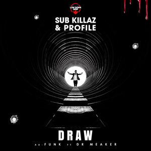 SUB KILLAZ/PROFILE/DR MEAKER - Draw/Funk