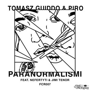 TOMASZ GUIDDO/PIRO feat NEFERTYTI/JIMI TENOR - Paranormalismi