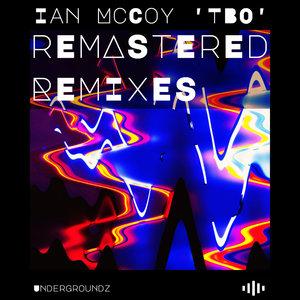 IAN MCCOY - Remastered Remixes By Ian McCoy 'TBO'