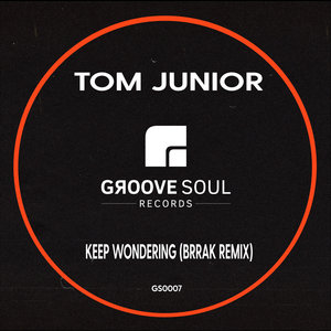 TOM JUNIOR - Keep Wondering