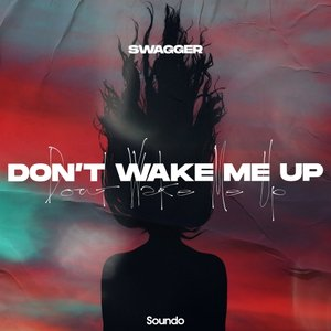SWAGGER - Don't Wake Me Up