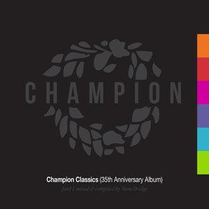 VARIOUS/STONEBRIDGE - Champion Classics (35th Anniversary Album) Part 1 Mixed & Compiled By StoneBridge (2020 Remasters)