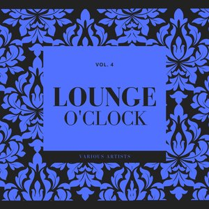 VARIOUS - Lounge O'clock Vol 4