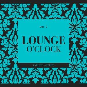 VARIOUS - Lounge O'clock Vol 3