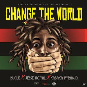 BUGLE/JESSE ROYAL/KABAKA PYRAMID - Change The World