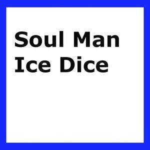 SOUL MAN - Ice Dice