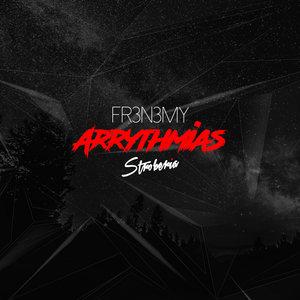 TOM STROBE & FR3N3MY - Arrythmias