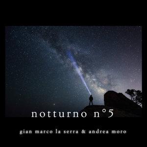 GIAN MARCO LA SERRA/ANDREA MORO - Notturno No 5
