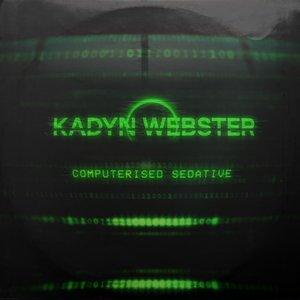 KADYN WEBSTER - Computerised Sedative