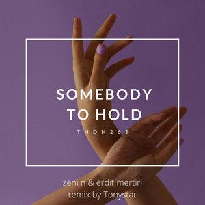 ZENI N/ERDIT MERTIRI - Somebody To Hold (Tonystar Remix)