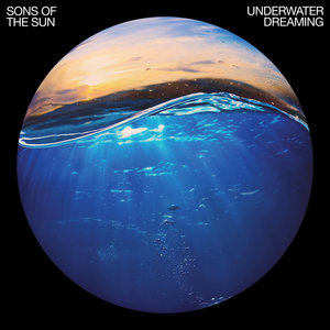SONS OF THE SUN - Underwater Dreaming