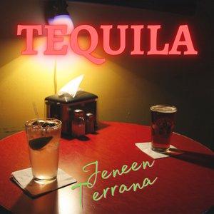 JENEEN TERRANA - Tequila