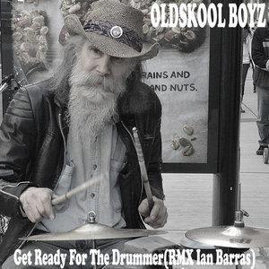 OLDSKOOL BOYZ - Get Ready For The Drummer