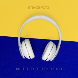 STEVIE FITZ - Watch Out For Donna