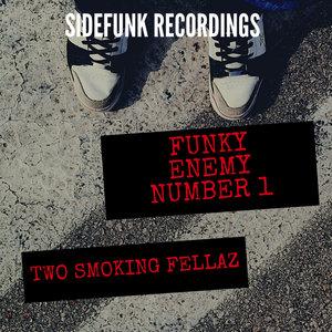 TWO SMOKING FELLAZ - Funky Enemy N1 (Explicit)