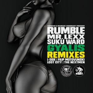 RUMBLE/MR LEXX/SUKU WARD - Gyalis Remixes