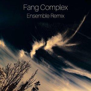 FANG COMPLEX - Ensemble Remix