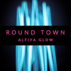 ALFIYA GLOW - Round Town