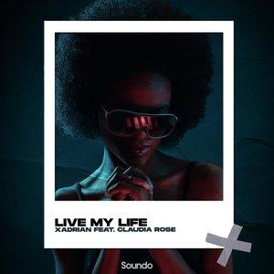 XADRIAN feat CLAUDIA ROSE - Live My Life