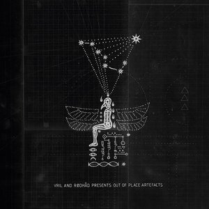 VRIL/RODHAD - Vril & Rodhad Presents: Out Of Place Artefacts