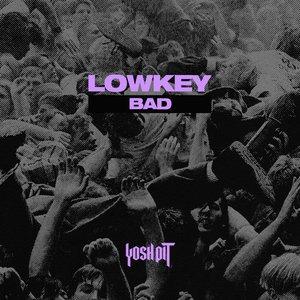 LOWKEY - Bad